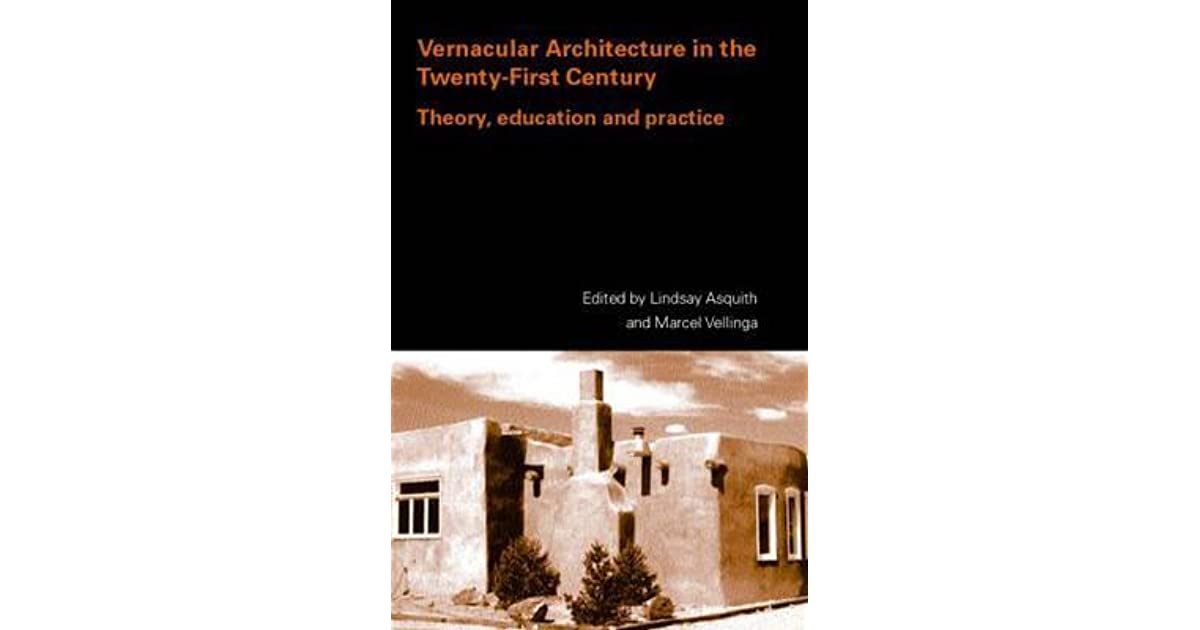 Vernacular architecture in the 21st century theory education and vernacular architecture in the 21st century theory education and practice by lindsay asquith sciox Choice Image