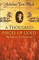 One Written Word Is Worth A Thousand Pieces Of Gold: A Memoir Of China's Past Through Its Proverbs