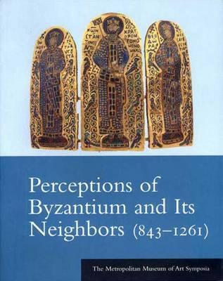 Perceptions of Byzantium and Its Neighbors 843 1261
