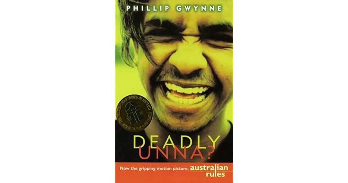 deadly unna by phillip gwynne 3 essay If i was writing an essay on the book deadly unna and the discussion topic is  as blacky matures he sees that the world is a cruel place what could i write about thanks.