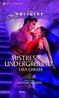 Mistress of the Underground. Lisa Childs