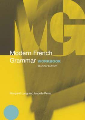 Modern French Grammar Workbook (2nd Ed)