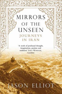 Journeys in Iran Mirrors of the Unseen