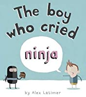 Boy Who Cried Ninja. Alex Latimer