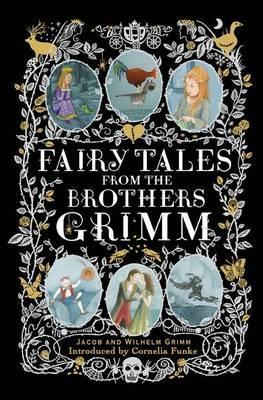 Fairy Tales from the Brothers Grimm. Jacob and Wilhelm Grimm