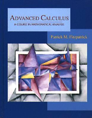 Advanced Calculus: A Course in Mathematical Analysis by Patrick M