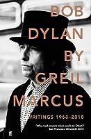 Bob Dylan: Writings 1968-2010
