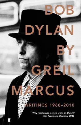 Bob Dylan by Greil Marcus by Greil Marcus
