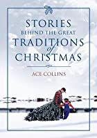 The Stories Behind Great Traditions of Christmas SC - Fcs