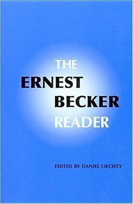 The Ernest Becker Reader