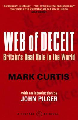 Web Of Deceit: Britain's Real Foreign Policy