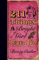 211 Things A Bright Girl Can Do