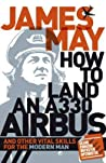 How to Land an A330 Airbus and Other Vital Skills for the Modern Man. ebook download free