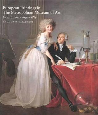 European Paintings in The Metropolitan Museum of Art by Artists Born before 1865 A Summary Catalogue