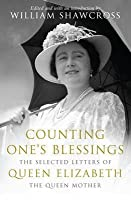 Counting One's Blessings: Selected Letters of Queen Elizabeth the Queen Mother