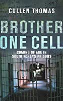 Brother One Cell: Coming of Age in South Korea's Prisons