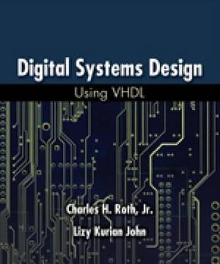 Digital Systems Design Using Vhdl By Charles H Roth Jr