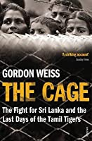 The Cage: The fight for Sri Lanka  the Last Days of the Tamil Tigers