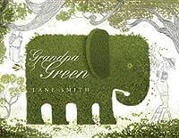 Grandpa Green. by Lane Smith