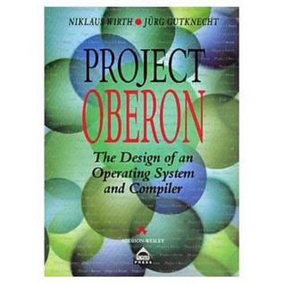 Project Oberon: The Design of an Operating System and Compilers