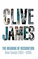 The Meaning Of Recognition: New Essays, 2001 2005