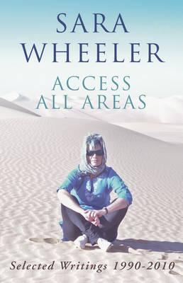 Access All Areas: Selected Writings 1990-2010