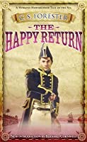 The Happy Return. C.S. Forester