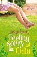 Feeling Sorry for Celia (Ashbury/Brookfield, #1)