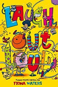 Laugh Out Loud: Funny Poems. Chosen by Fiona Waters