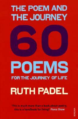 The Poem and the Journey: 60 Poems for the Journey of Life