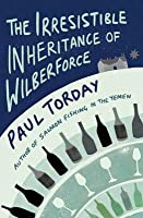 The Irresistible Inheritance Of Wilberforce: A Novel In Four Vintages