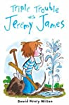 Triple Trouble With Jeremy James (Adventures with Jeremy James #1-3)