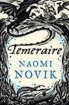Temeraire by Naomi Novik
