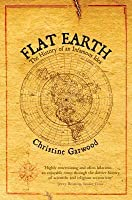 Flat Earth The History of an Infamous Idea by Garwood, Christine ( Author ) ON Apr-18-2008, Paperback
