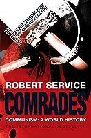 Comrades: Communism   A World History