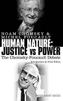Human Nature: Justice Versus Power: The Chomsky-Foucault Debate
