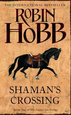 Shaman S Crossing The Soldier Son Trilogy Book 1 Hobb Robin 9780008286491 Amazon Com Books