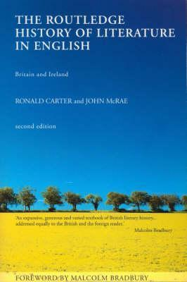 The Routledge History of Literature in English — Britain and Ireland - Ronald Carter & John McRae