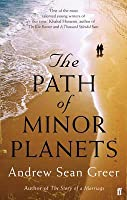 The Path of Minor Planets. Andrew Sean Greer