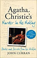 Agatha Christie's Murder in the Making: Stories and Secrets from her Archive