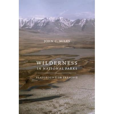 Wilderness in National Parks: Playground or Preserve