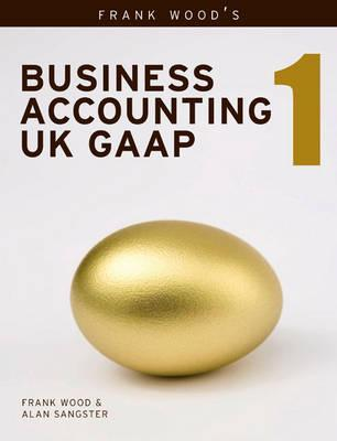 Frank Wood's Business Accounting UK GAAP