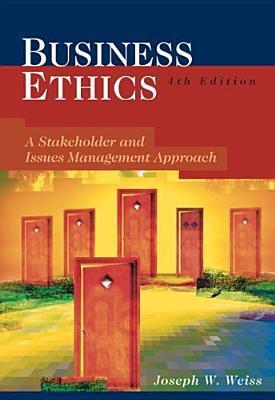 Business Ethics  A Stakeholder and Issues Management Approach (6th edition)