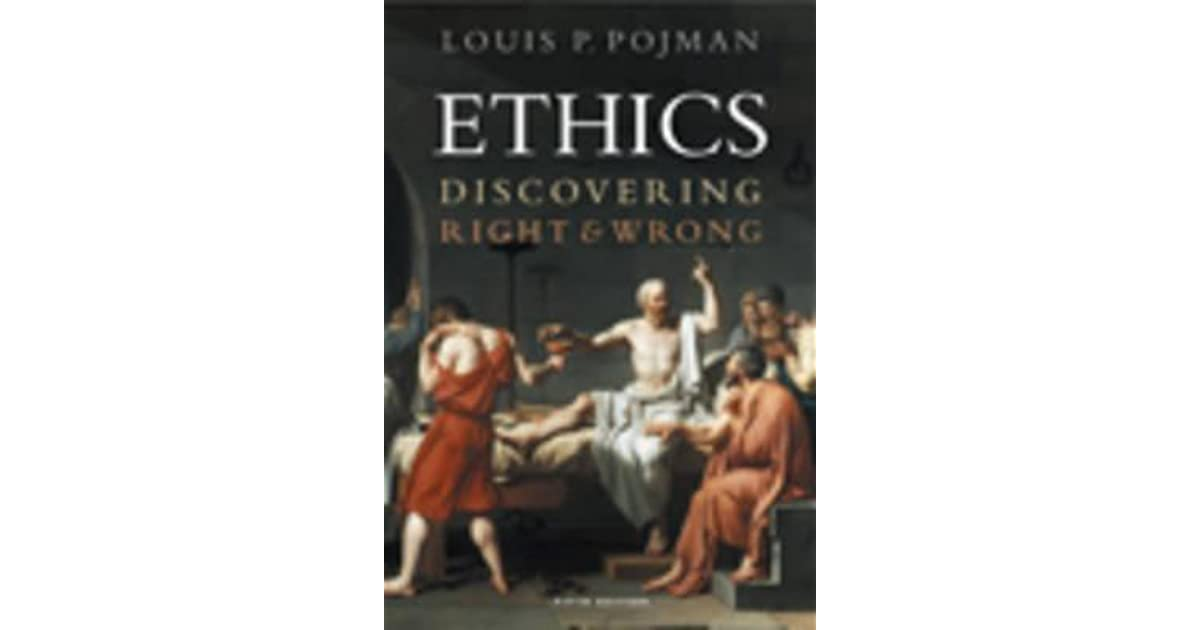 Ethics discovering right and wrong by louis p pojman fandeluxe Gallery