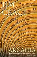 Arcadia. Jim Crace