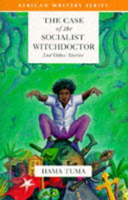 The Case of the Socialist Witchdoctor and Other Stories