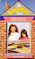 Kristy and the Secret of Susan (The Babysitters Club, #32)