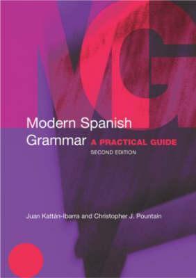 Modern Spanish Grammar by Juan Kattán-Ibarra