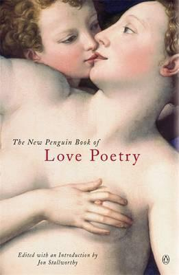 The New Penguin Book of Love Poetry