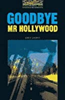 Goodbye, Mr. Hollywood (Oxford Bookworms, Level 1)